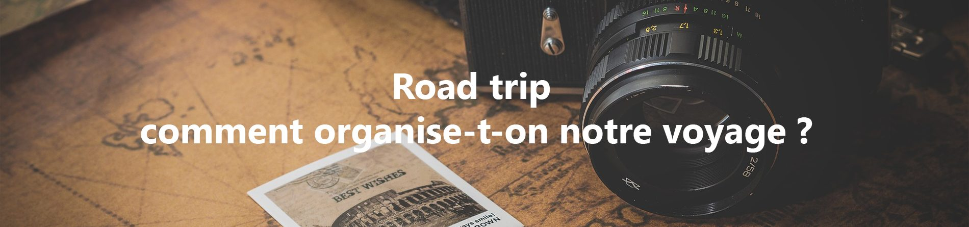 Road trip : comment organise-t-on notre voyage ?